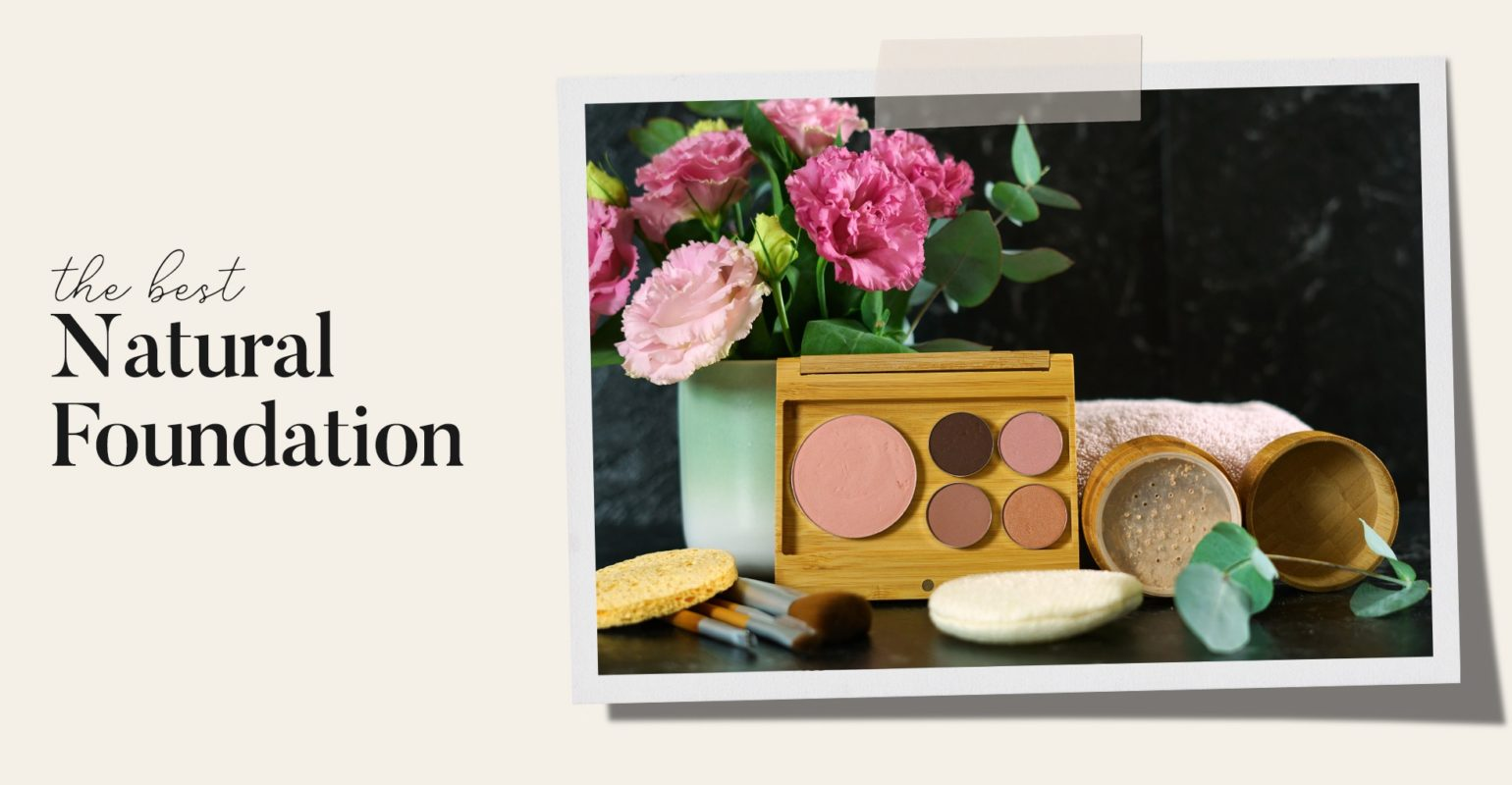 Best Natural Foundations