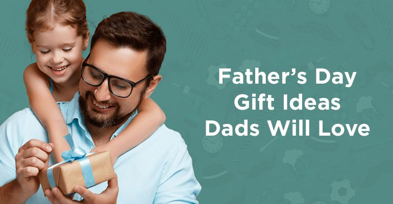 2019 Best Father's Day Gift Ideas
