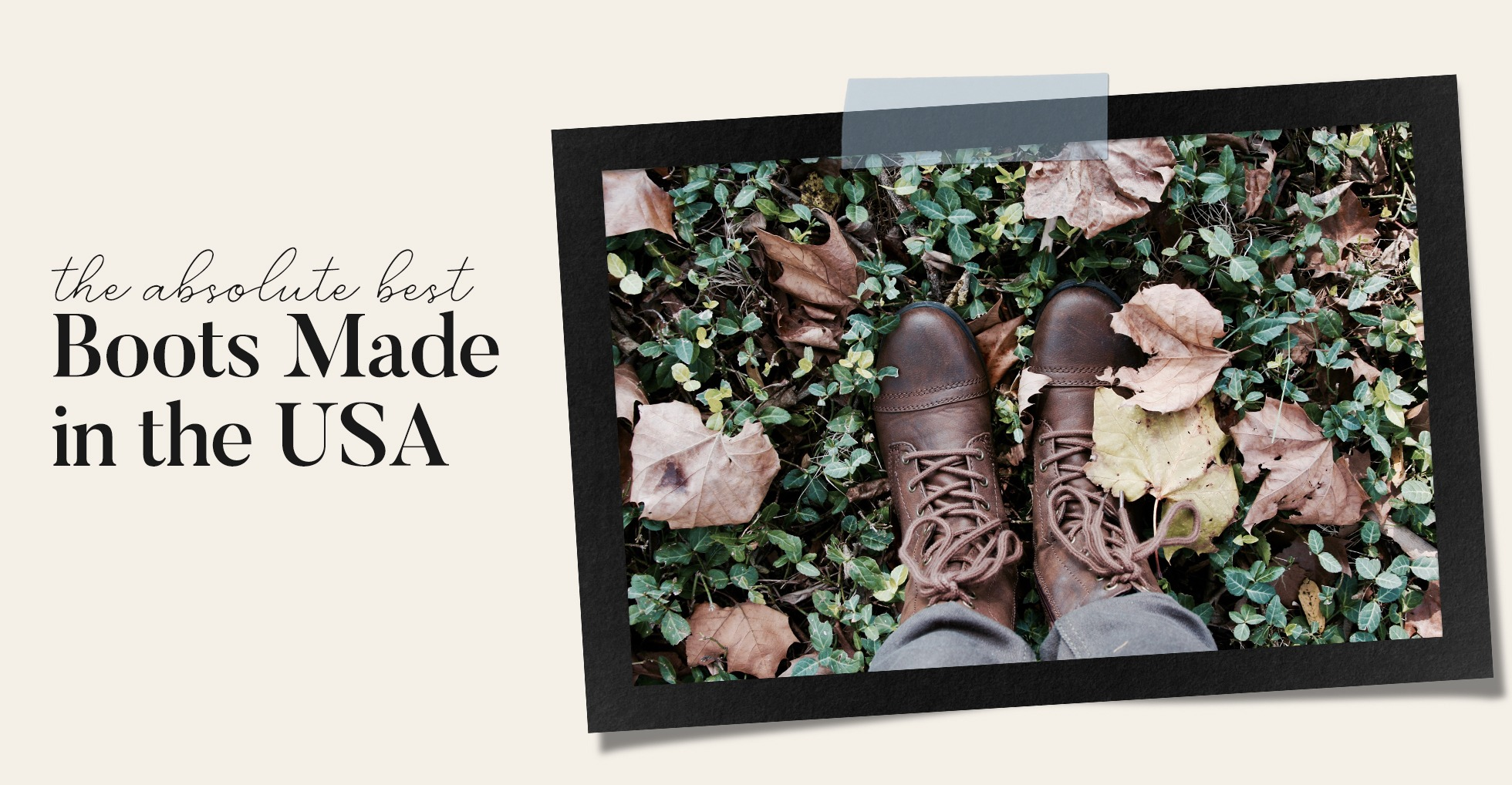 Best Made in the USA Boots