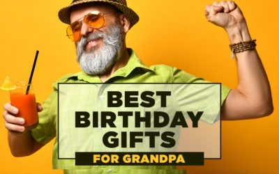 Best Birthday Gifts for Grandpa (2020 Guide)