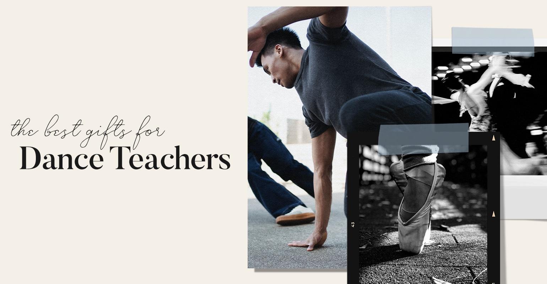 Best Dance Teacher Gifts