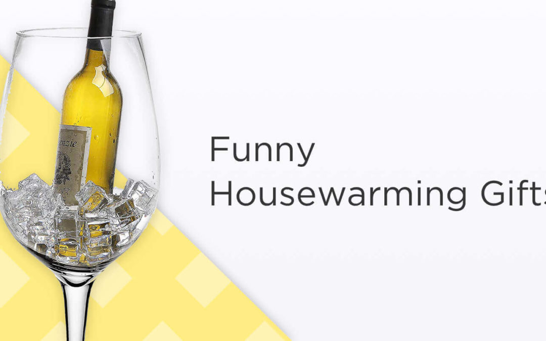 Best Funny Housewarming Gifts (2020 Guide)