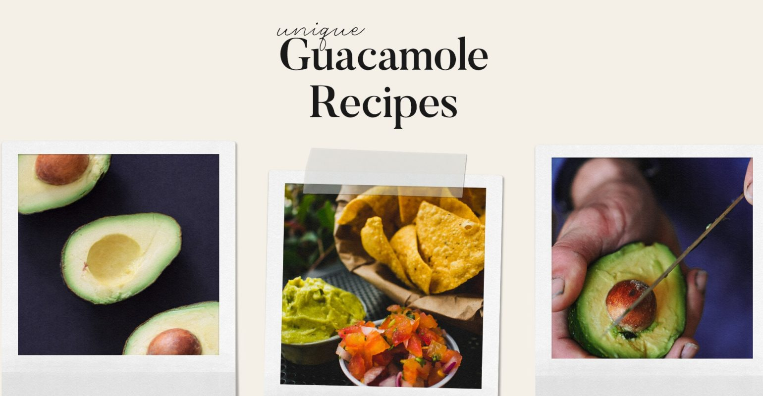 Unique Guacamole Recipies